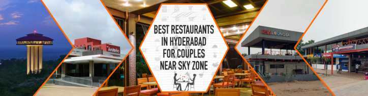 Best restaurants in Hyderabad for couples near Sky Zone